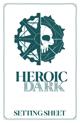 Heroic Dark Setting Sheet