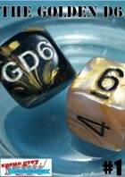 The Golden D6 #1