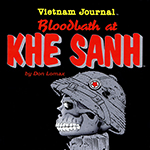 Vietnam Journal: Blood Bath at Khe Sanh