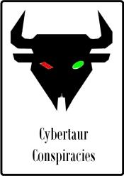 Cybertaur Conspiracies