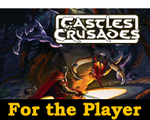 Castles & Crusades For the Player