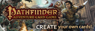 Pathfinder Adventure Card Game: Create Your Own Cards!