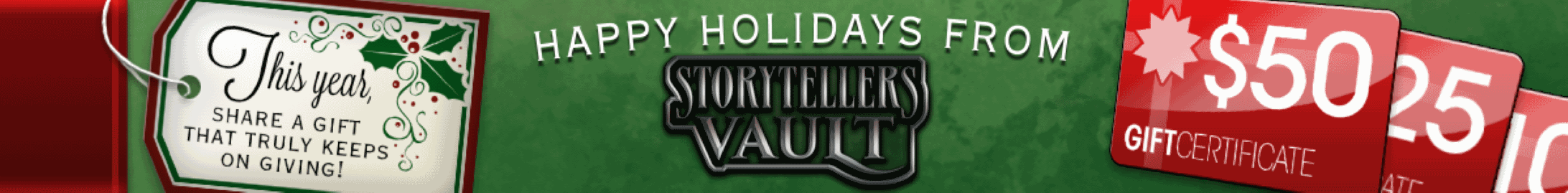 Happy holidays! Gift certificates are available @ Storytellers Vault