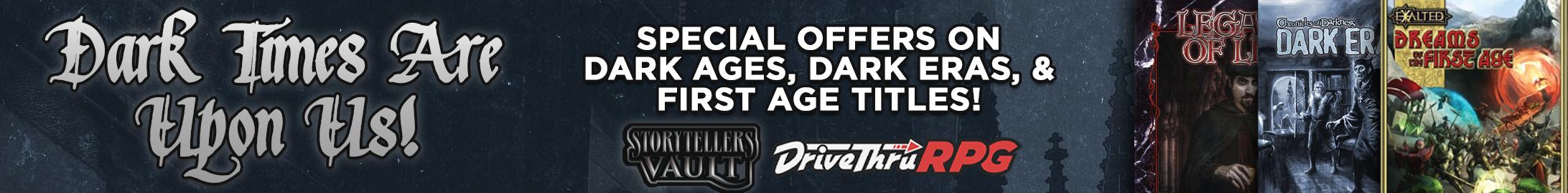 Special offers on Dark Ages, Dark Eras, & First Age titles @ Storytellers Vault