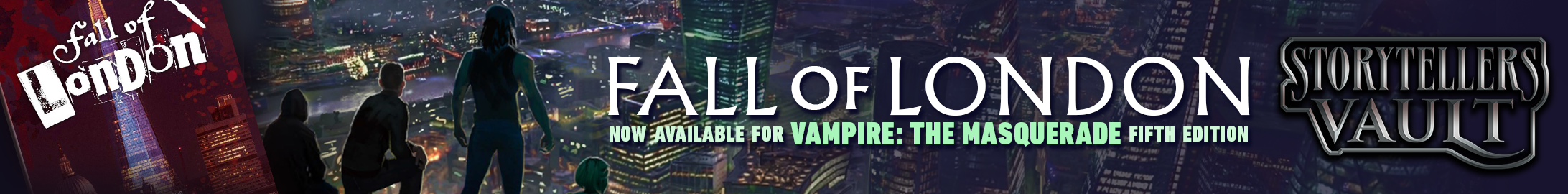 Fall of London now available for Vampire the Masquerade 5th Edition @ Storytellers Vault